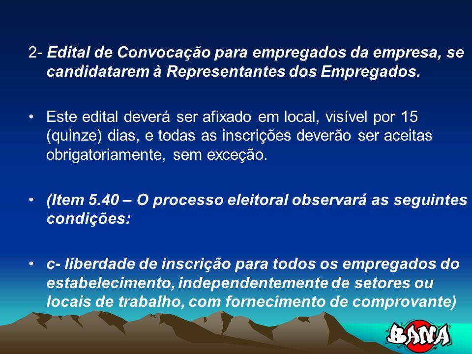 2- Edital de Convocação para empregados da empresa, se candidatarem à Representantes dos Empregados.