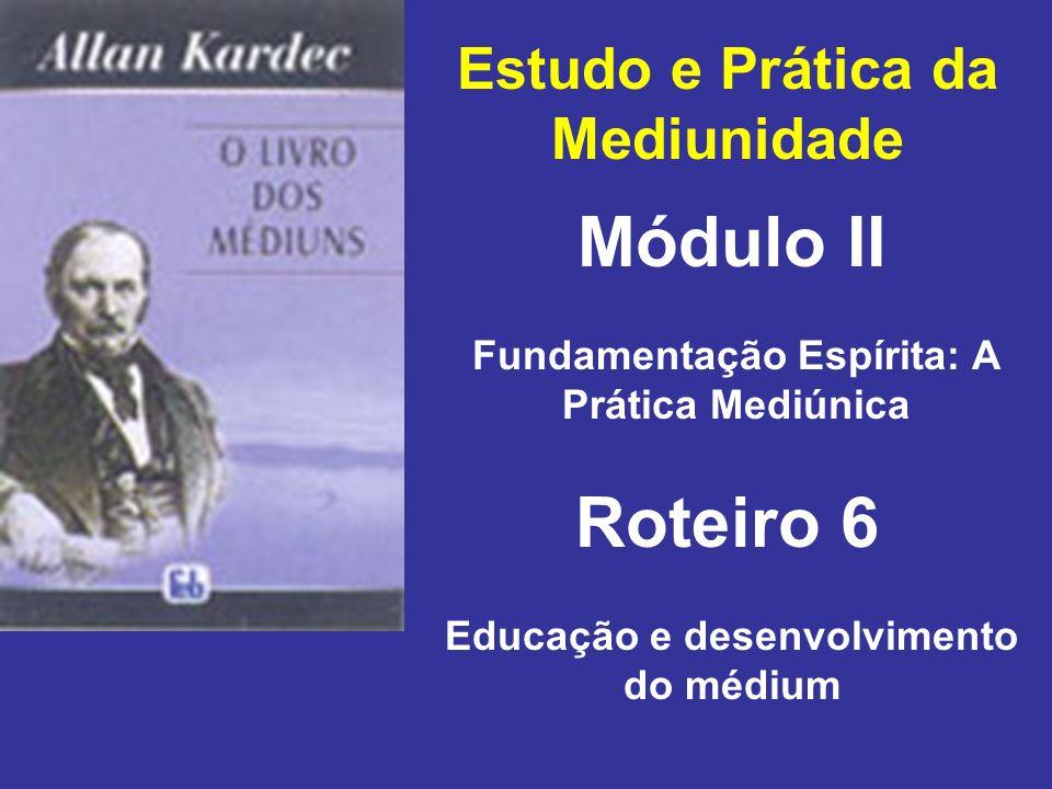Módulo II Roteiro 6 Estudo e Prática da Mediunidade
