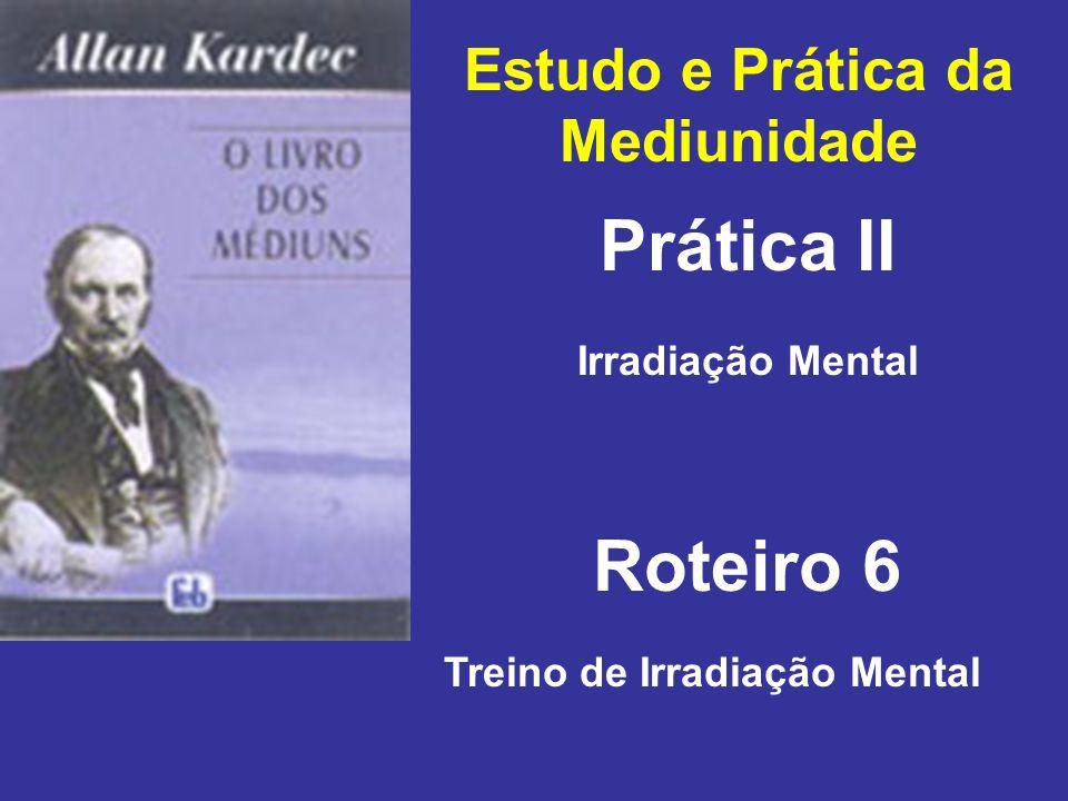 Estudo e Prática da Mediunidade Treino de Irradiação Mental