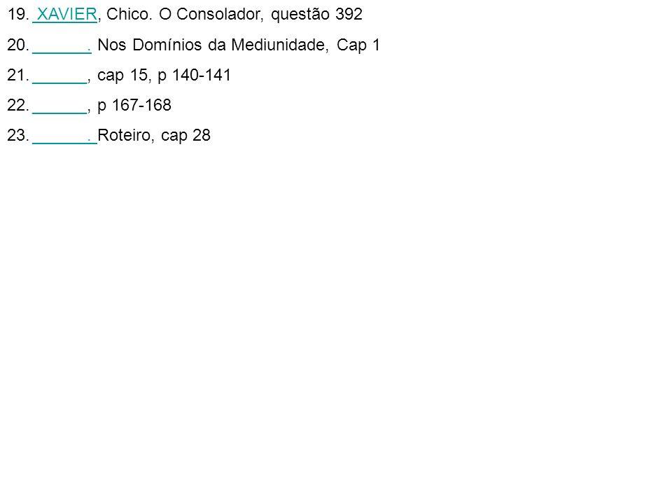 XAVIER, Chico. O Consolador, questão 392