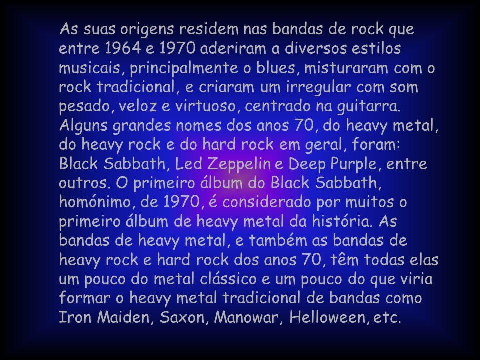 As suas origens residem nas bandas de rock que entre 1964 e 1970 aderiram a diversos estilos musicais, principalmente o blues, misturaram com o rock tradicional, e criaram um irregular com som pesado, veloz e virtuoso, centrado na guitarra.