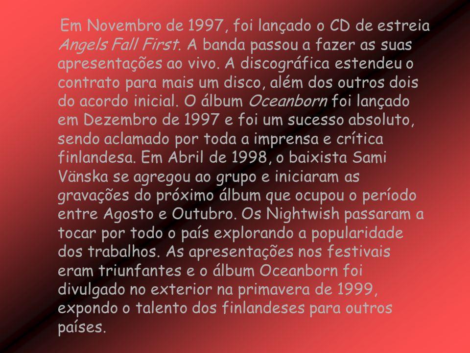 Em Novembro de 1997, foi lançado o CD de estreia Angels Fall First