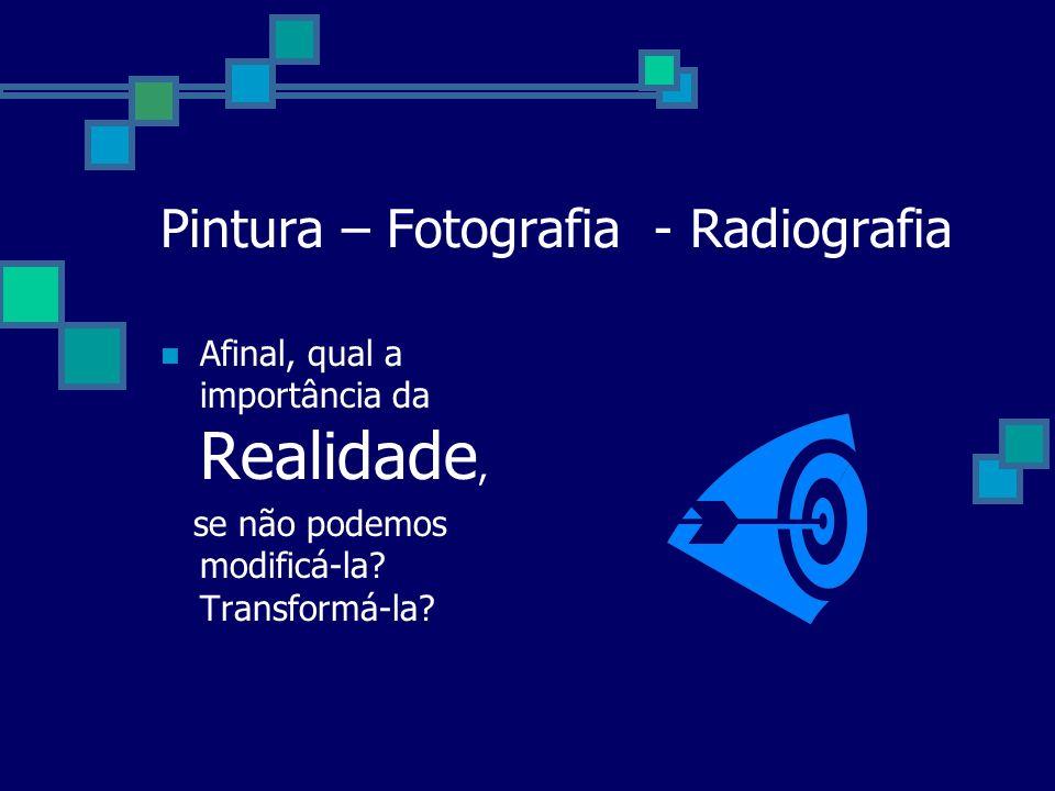 Pintura – Fotografia - Radiografia
