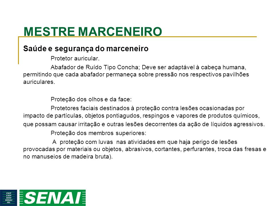 MESTRE MARCENEIRO Saúde e segurança do marceneiro Protetor auricular.