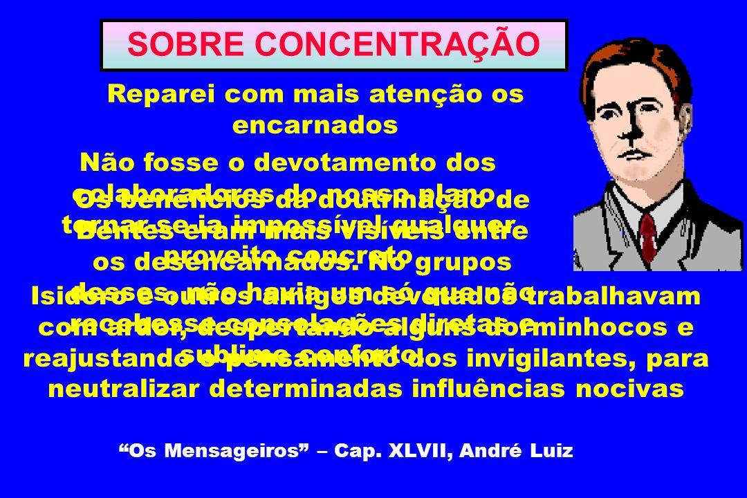 SOBRE CONCENTRAÇÃO Os Mensageiros – Cap. XLVII, André Luiz
