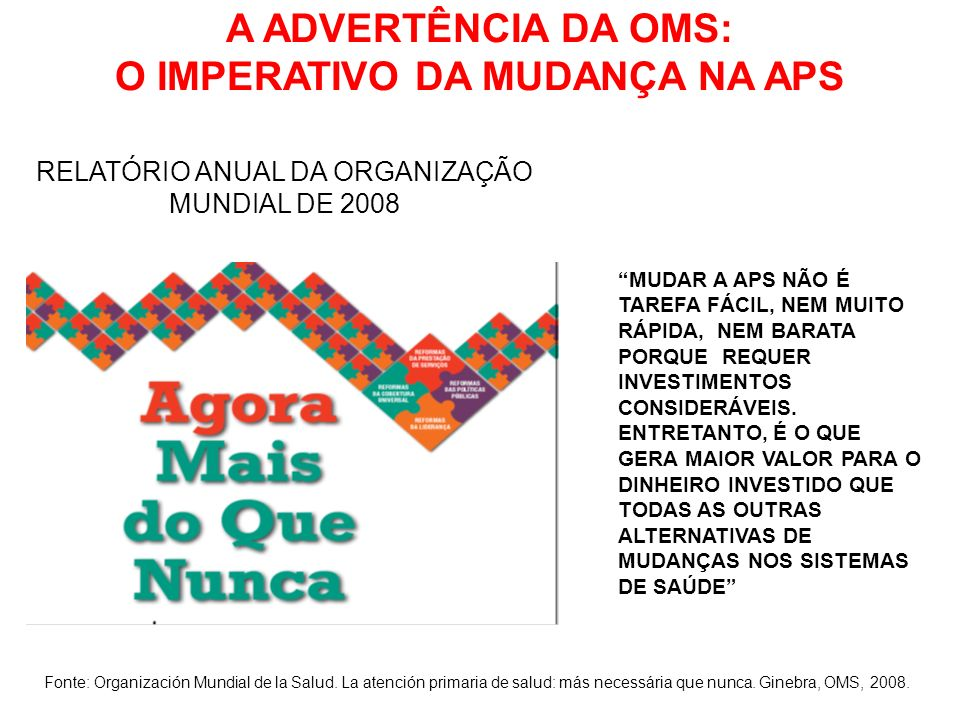A ADVERTÊNCIA DA OMS: O IMPERATIVO DA MUDANÇA NA APS