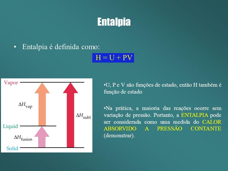 Entalpia Entalpia é definida como: H = U + PV