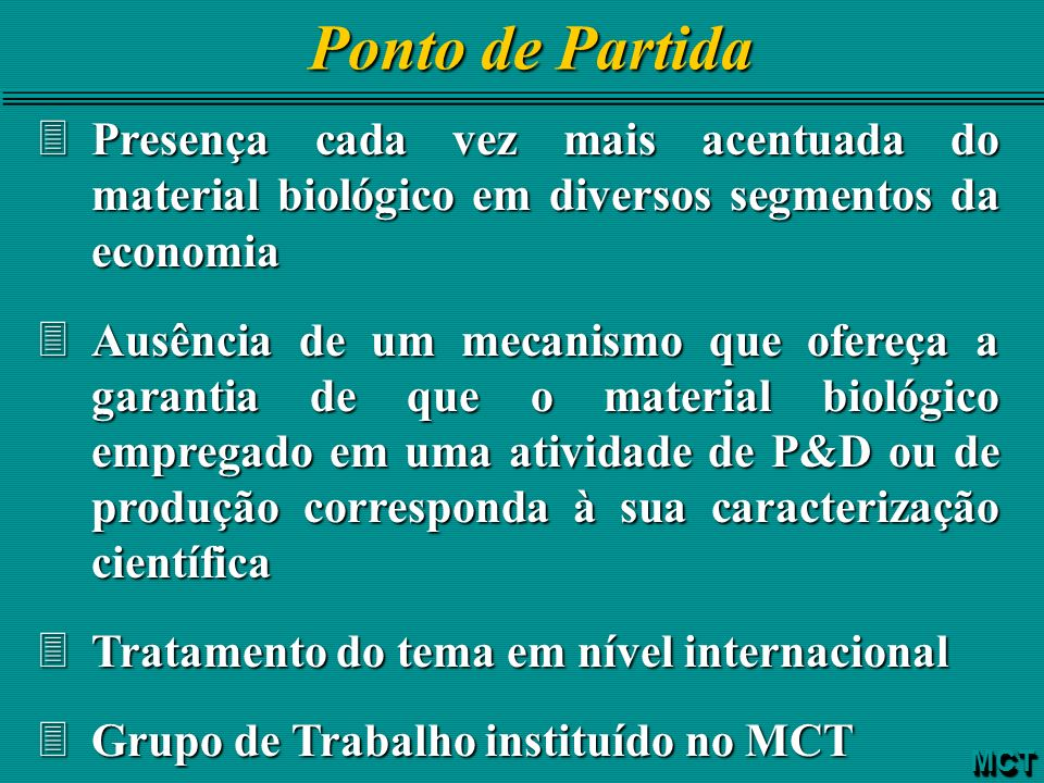 Ponto de Partida Presença cada vez mais acentuada do material biológico em diversos segmentos da economia.