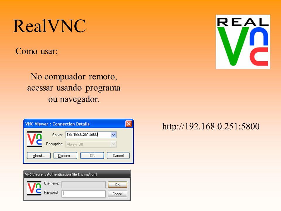 No compuador remoto, acessar usando programa ou navegador.