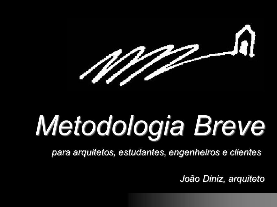 Metodologia Breve para arquitetos, estudantes, engenheiros e clientes