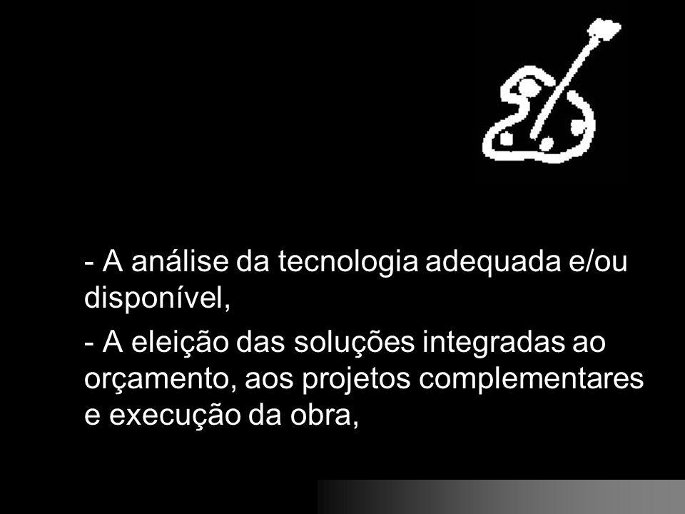 - A análise da tecnologia adequada e/ou disponível,