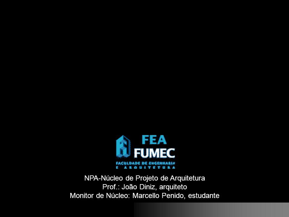 NPA-Núcleo de Projeto de Arquitetura Prof.: João Diniz, arquiteto