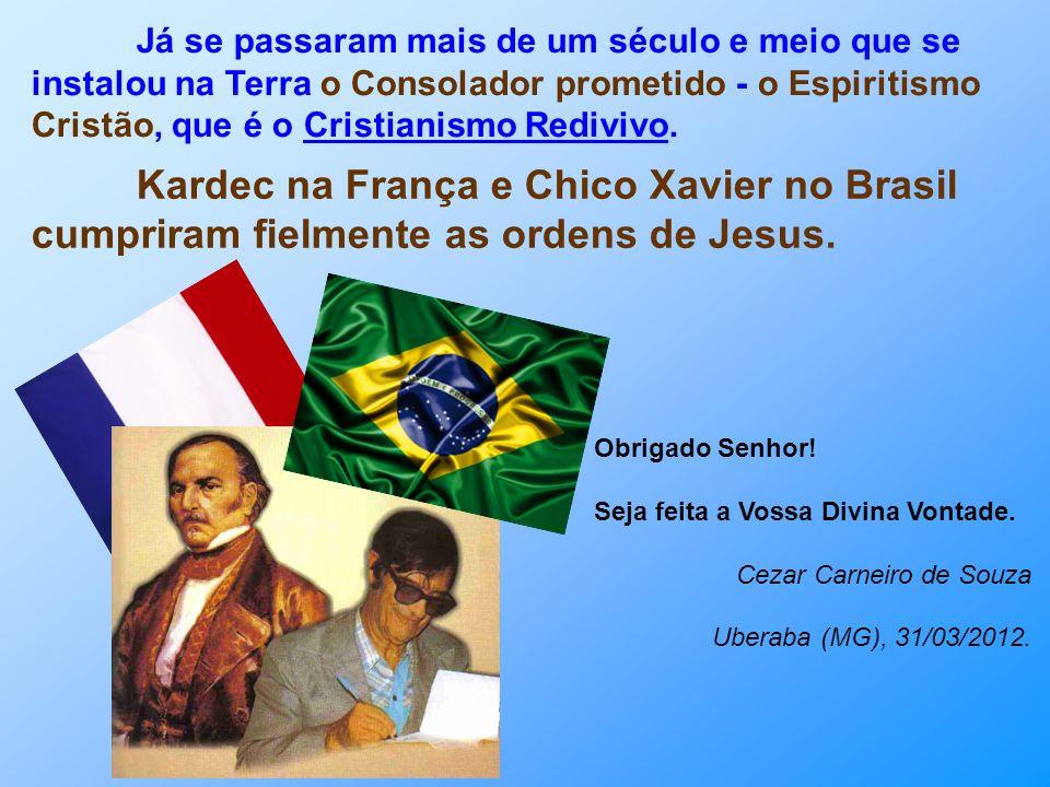 Já se passaram mais de um século e meio que se instalou na Terra o Consolador prometido - o Espiritismo Cristão, que é o Cristianismo Redivivo.