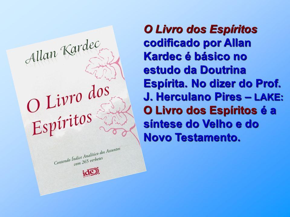 O Livro dos Espíritos codificado por Allan Kardec é básico no estudo da Doutrina Espírita.