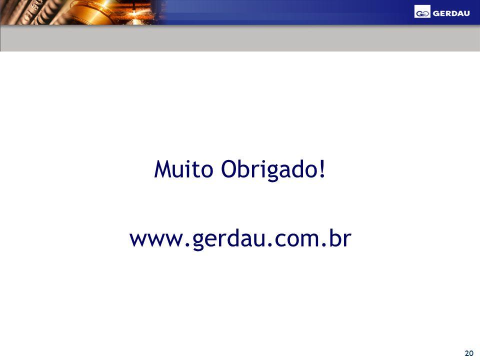 Muito Obrigado! www.gerdau.com.br