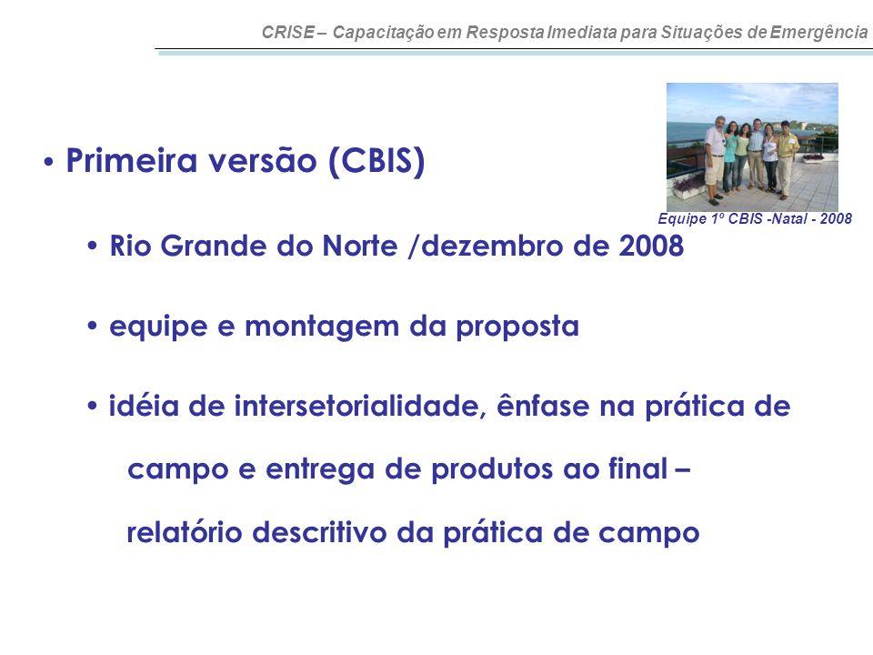 Primeira versão (CBIS) Rio Grande do Norte /dezembro de 2008