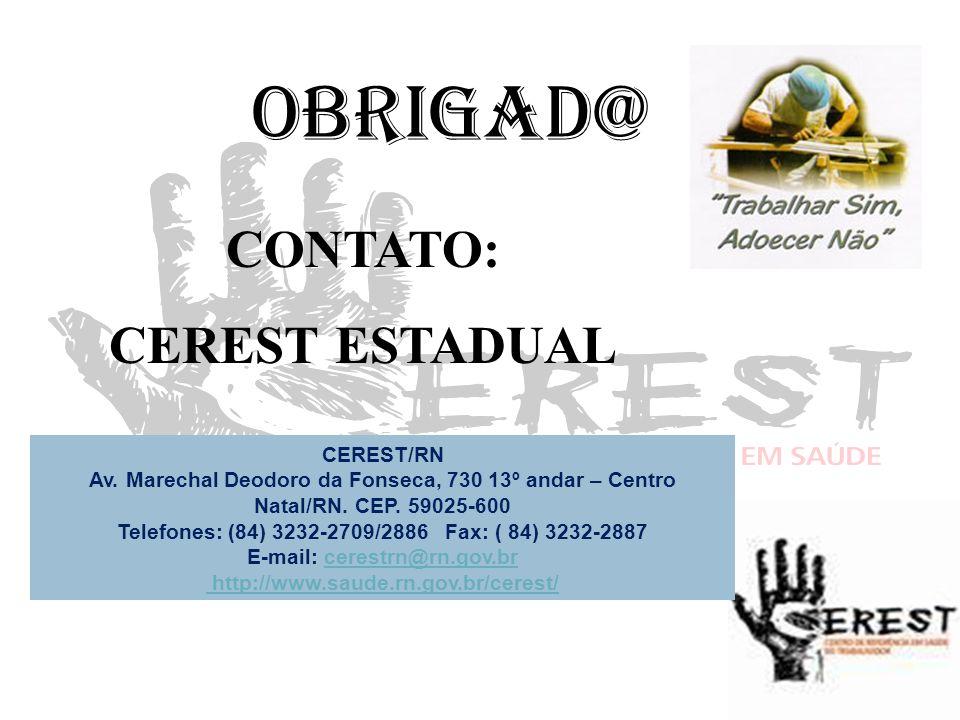 OBRIGAD@ CONTATO: CEREST ESTADUAL CEREST/RN