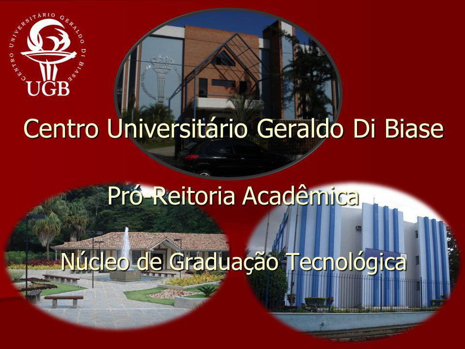 Centro Universitário Geraldo Di Biase Pró-Reitoria Acadêmica Núcleo de Graduação Tecnológica