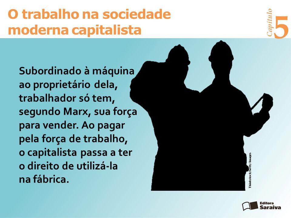 5 O trabalho na sociedade moderna capitalista