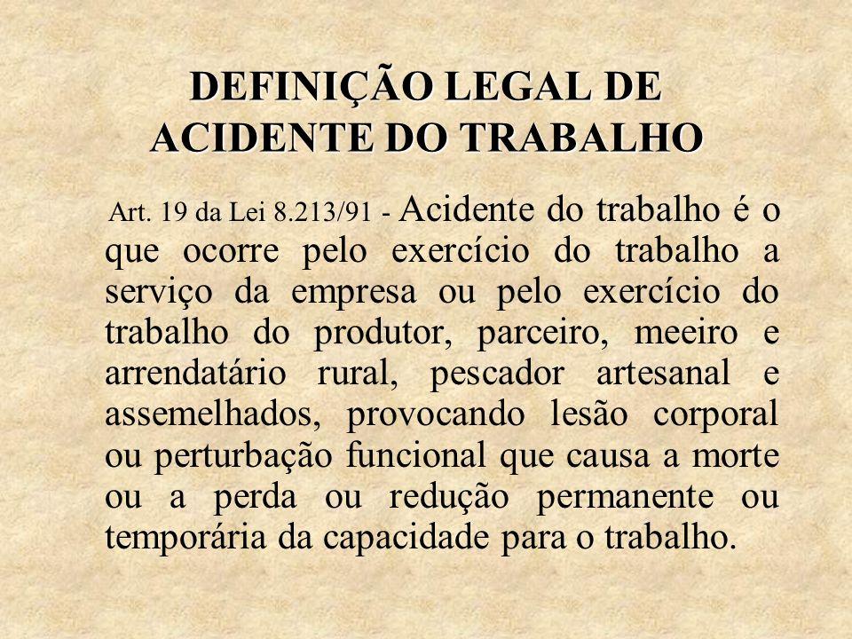DEFINIÇÃO LEGAL DE ACIDENTE DO TRABALHO