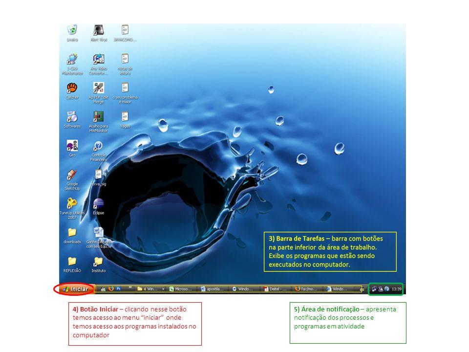 4) Botão Iniciar – clicando nesse botão temos acesso ao menu iniciar onde temos acesso aos programas instalados no computador