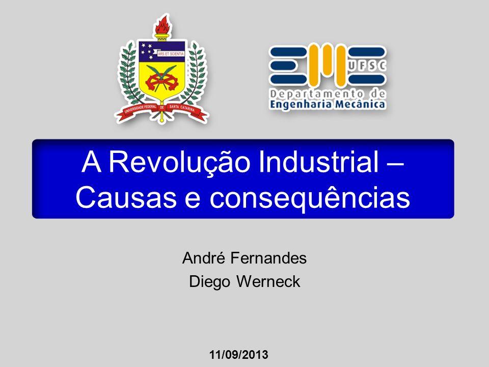 A Revolução Industrial – Causas e consequências
