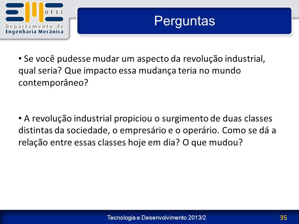 Perguntas Se você pudesse mudar um aspecto da revolução industrial, qual seria Que impacto essa mudança teria no mundo contemporâneo