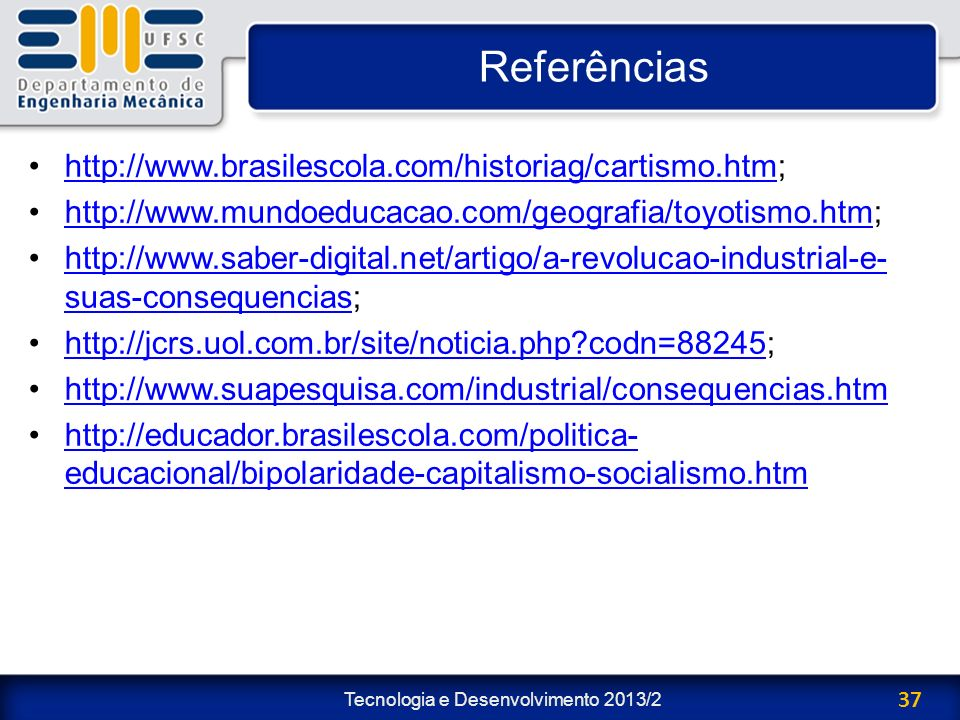 Referências http://www.brasilescola.com/historiag/cartismo.htm;
