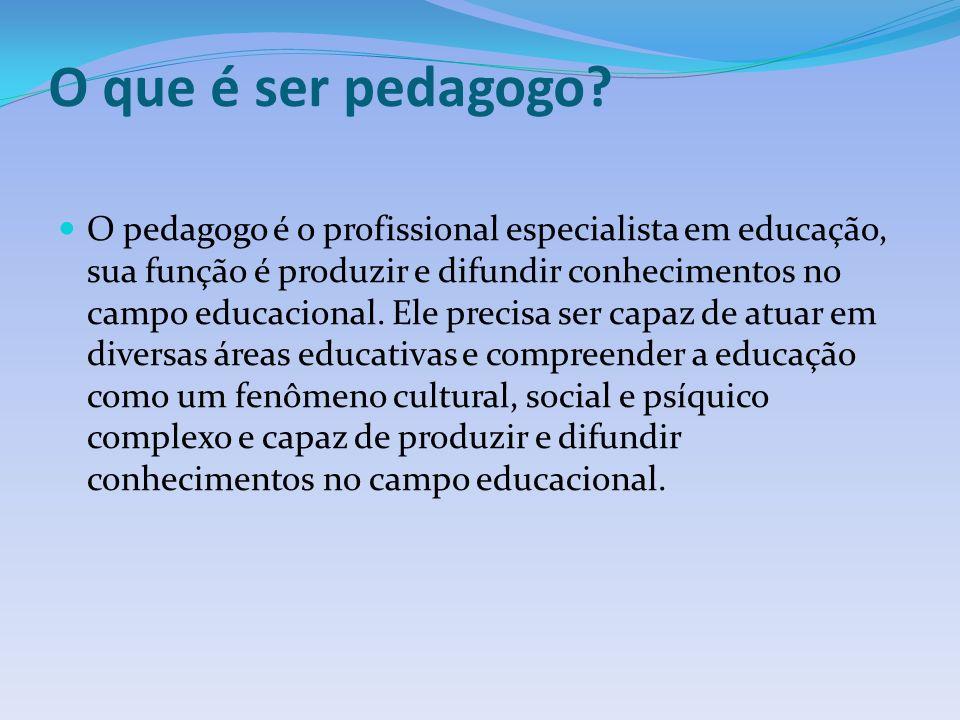 O que é ser pedagogo