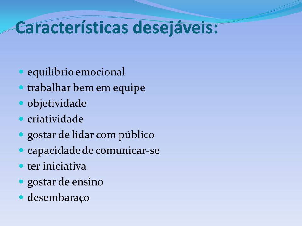 Características desejáveis: