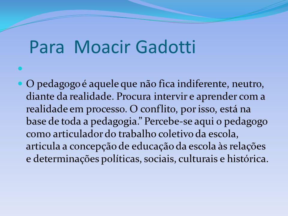 Para Moacir Gadotti