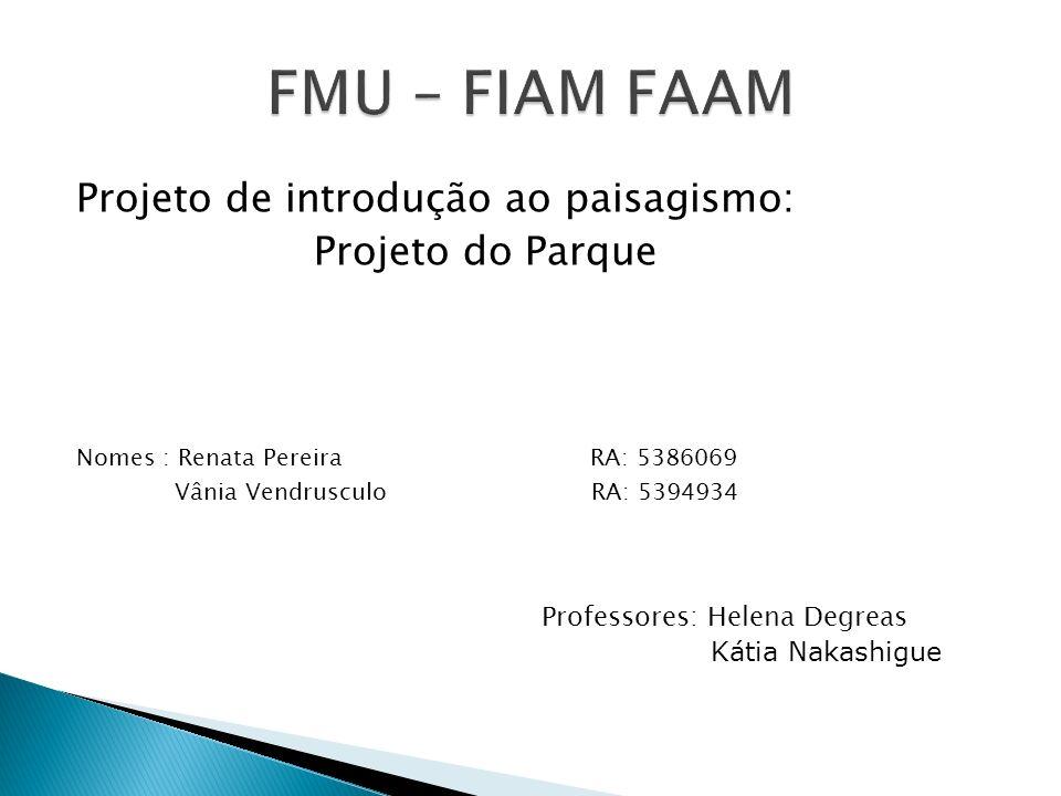 FMU – FIAM FAAM Projeto de introdução ao paisagismo: Projeto do Parque