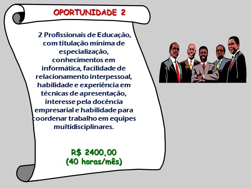 2 Profissionais de Educação, com titulação mínima de especialização,