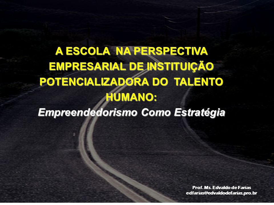 Empreendedorismo Como Estratégia Prof. Ms. Edvaldo de Farias