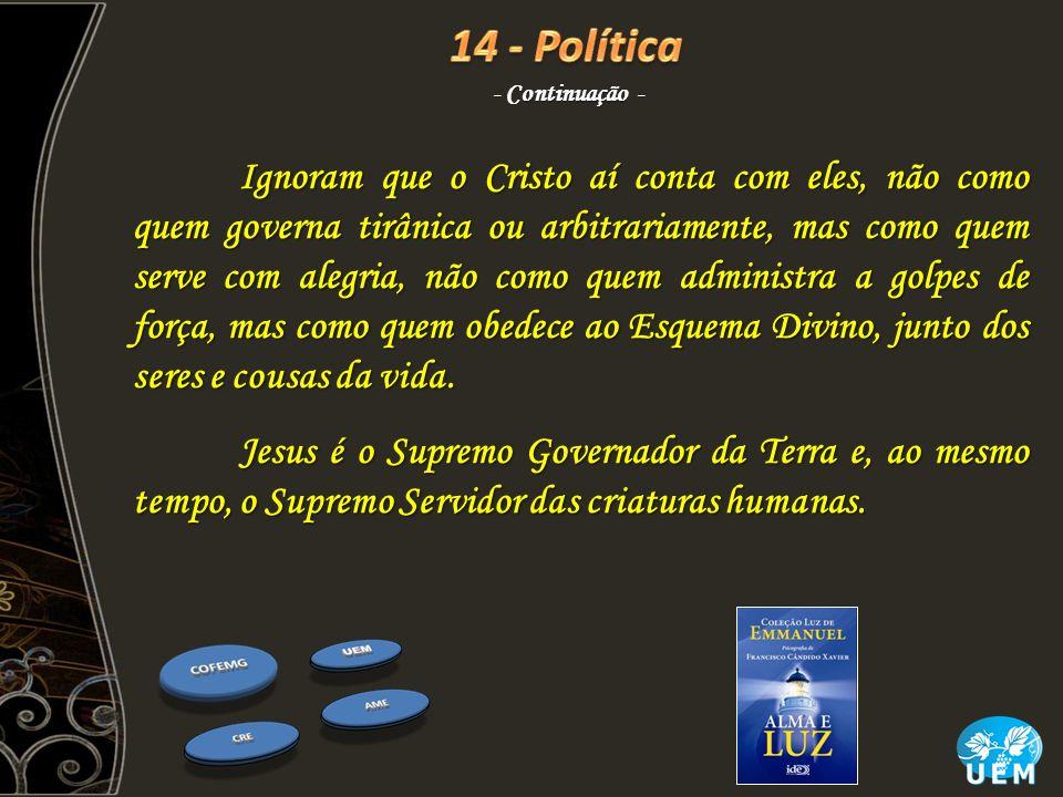 14 - Política - Continuação -