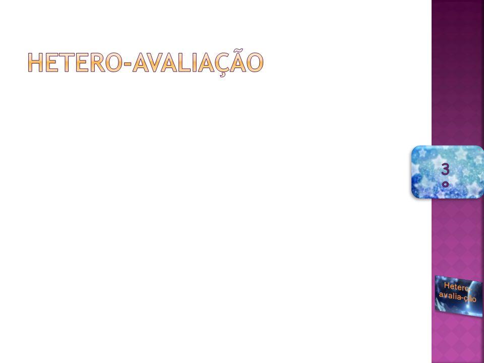 Hetero-avaliação 3º Hetero-avalia-ção
