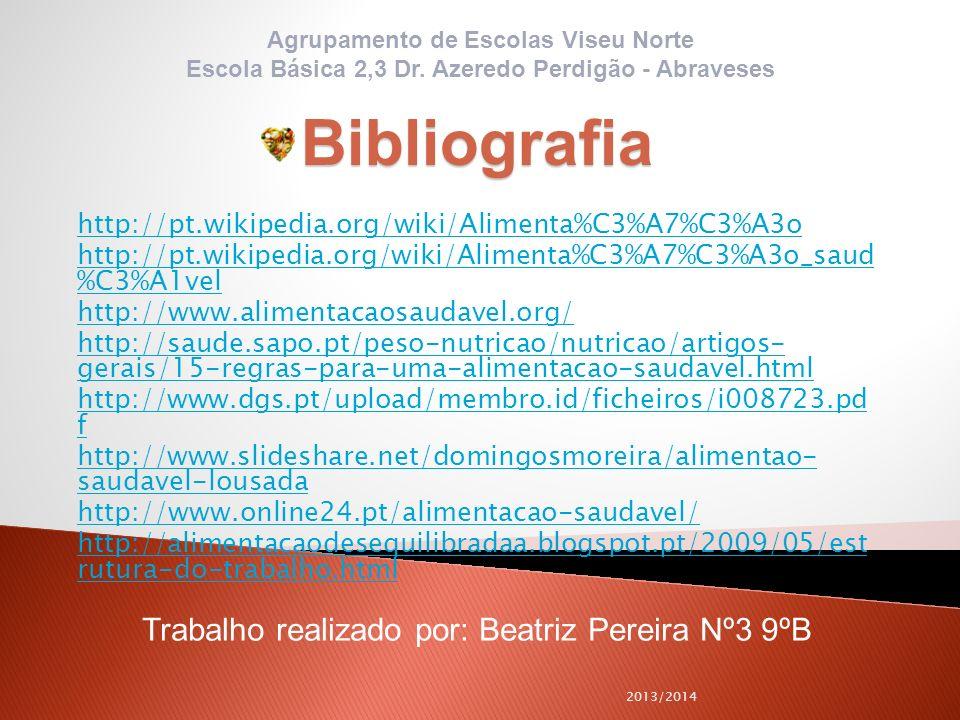 Bibliografia Trabalho realizado por: Beatriz Pereira Nº3 9ºB