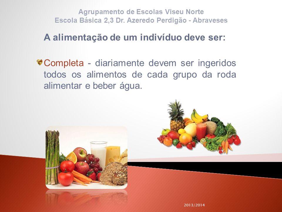 A alimentação de um indivíduo deve ser: