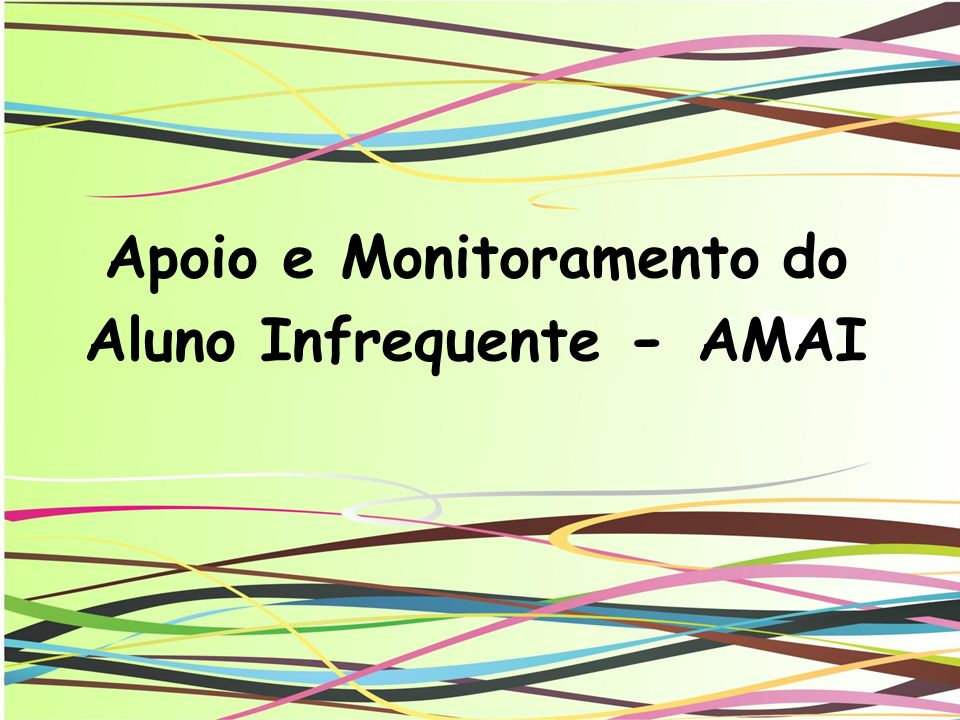Apoio e Monitoramento do Aluno Infrequente - AMAI