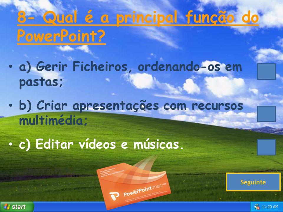 8- Qual é a principal função do PowerPoint
