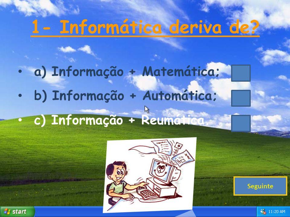 1- Informática deriva de