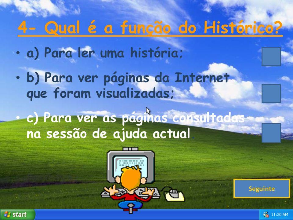 4- Qual é a função do Histórico