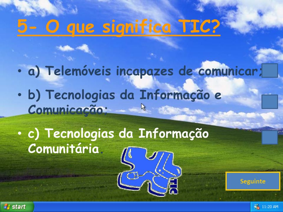 5- O que significa TIC a) Telemóveis incapazes de comunicar;
