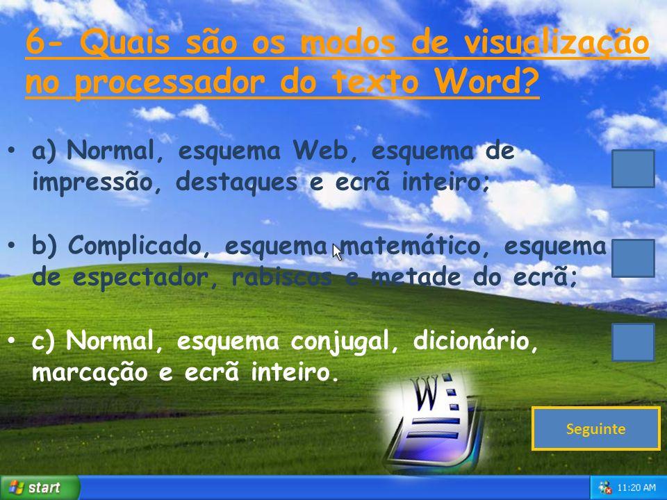 6- Quais são os modos de visualização no processador do texto Word