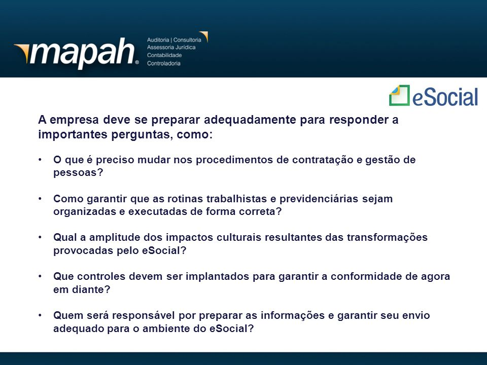 A empresa deve se preparar adequadamente para responder a importantes perguntas, como: