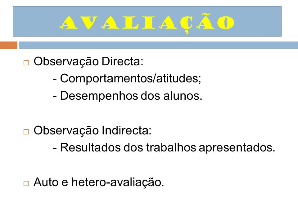 Avaliação Observação Directa: - Comportamentos/atitudes;
