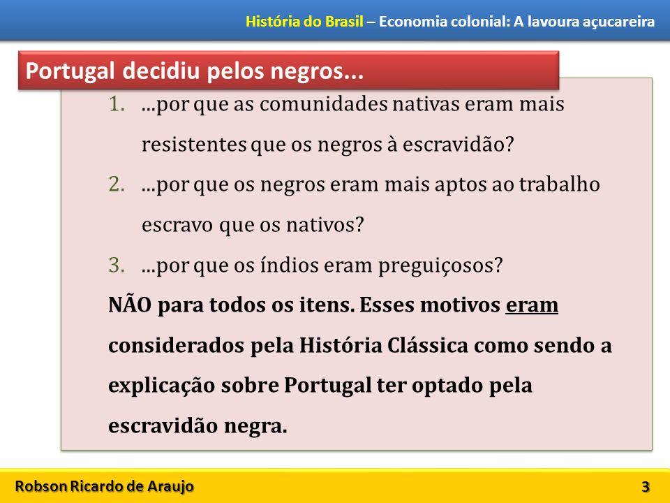 Portugal decidiu pelos negros...