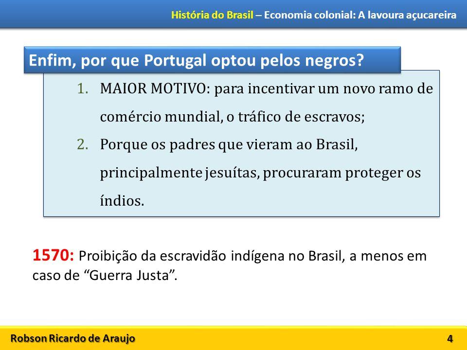 Enfim, por que Portugal optou pelos negros