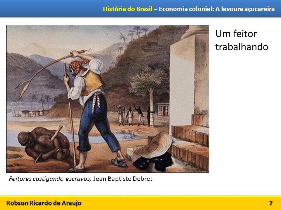 Um feitor trabalhando Feitores castigando escravos, Jean Baptiste Debret