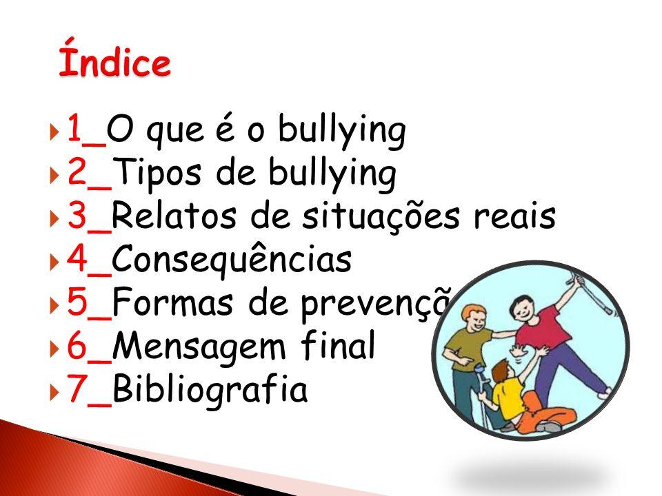 Índice 1_O que é o bullying 2_Tipos de bullying
